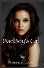 BadBoy's Girl by C_katelynn_marie