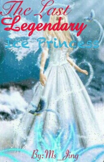 The Last Legendary Ice Princess