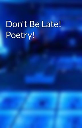 Don't Be Late! Poetry! by pirate2010