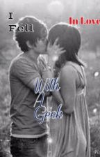 I Fell In Love With A Geek by -_Jack_-