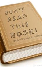 DUN READ DIS BOOK by cloudstardotcom