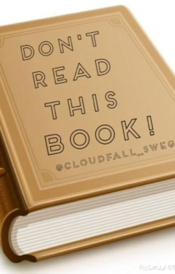 DUN READ DIS BOOK