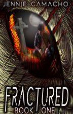 Fractured by JennieCamacho