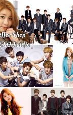 Coffee Shop [ EXO Fanfic ] by 12EXO7BTS