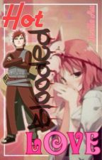 Hot Blooded Love (Gaara x Reader) [Short Story]    Naruto by JoelleAu