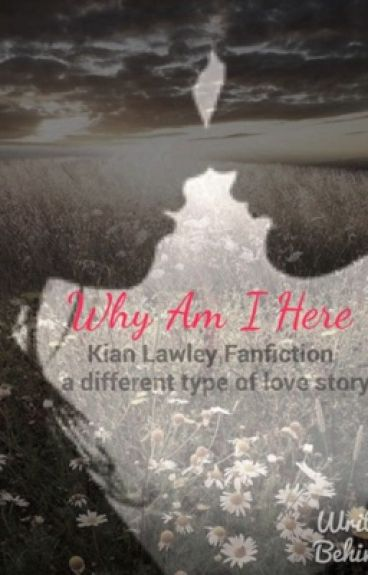 Why Am I Here (Kian Lawley Fanfic)