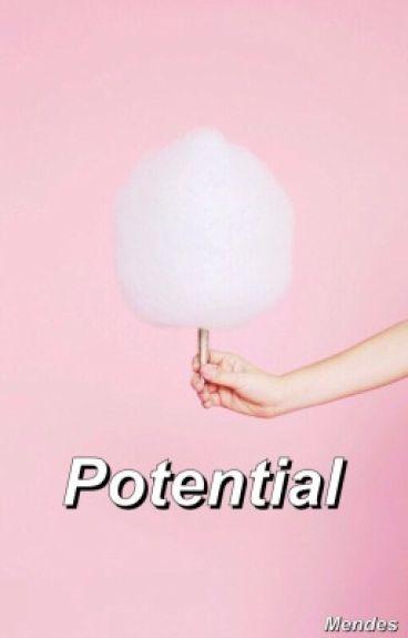 Potential //S.M.(unedited)