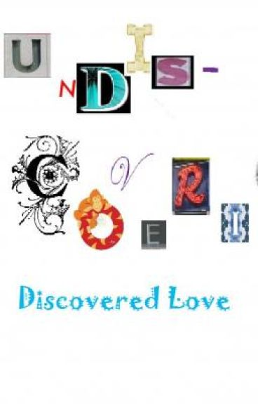 Undiscovering Discovered Love