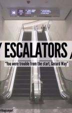 Escalators {Frerard}[COMPLETED] by writingismyart