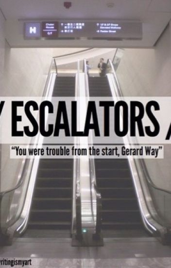 Escalators {Frerard}[COMPLETED]