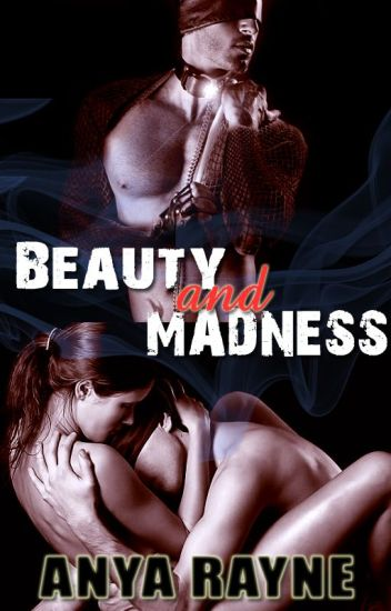 Beauty And Madness by ANYA RAYNE