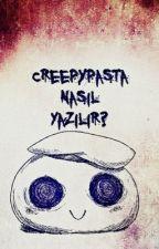 Creepypasta Nasıl yazılır? by emilystone4ever