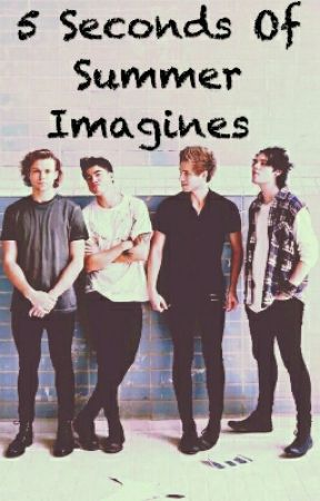5 seconds of summer imagines! by 5sos_Luke_27