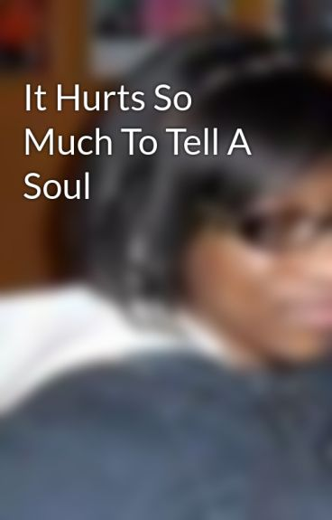 It Hurts So Much To Tell A Soul by SuaveCerise