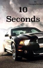 10 Seconds by GeorgiaDevlin3