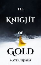 The Knight of Gold (ON HOLD) by MayTijssen