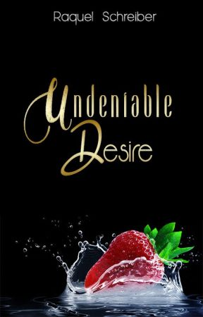 Undeniable Desire | Undeniable #1 by extraordinhxrry