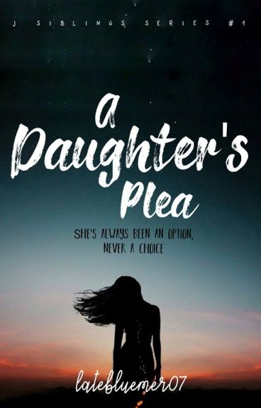 A Daughter's Plea