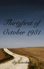 Thirtyfirst of October 1981 by henrike10