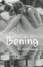 BENING by NeetaSahara