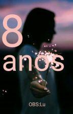 8 Anos  by OBSLUisa