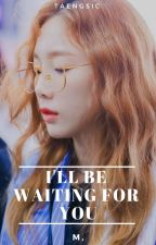 Taengsic-I'll Be Waiting For You by medente