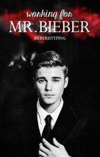 Working for Mr. Bieber by BieberIsTyping