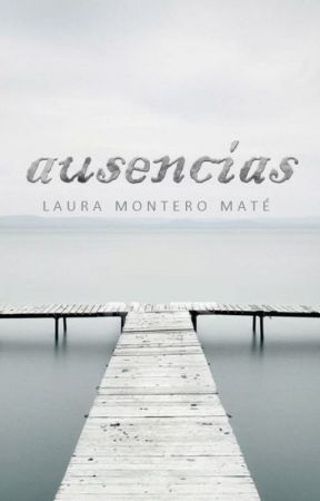 Ausencias by laurammate
