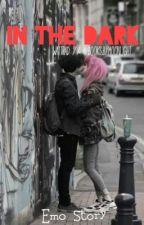 In The Dark {Emo Story} by booksbymoonlight