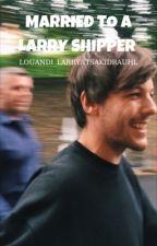Married To A Larry Shipper   Türkçe Çeviri by itsakidrauhl