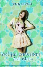 Wattpad Confessions and Advices by daebak_wanderlust