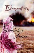 Elementary - Gefährlchiches Feuer || PAUSIERT by SchookiiHD
