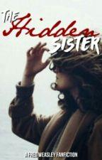 The Hidden Sister [Fred Weasley FF] by schwarzgeschrieben