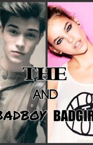Badboy and the Badgirl