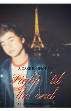»Fight 'til the end«    Cake by flowersandpsychos
