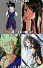 Life changes Gohan y tu by dbz_fangirl