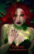 Poison by DarkAmbition
