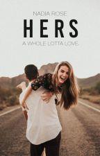 Hers | ✔ | (Editing) by xxKeepGoingxx