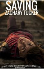 SAVING ZACHARY TUCKER by WriteWayGirl