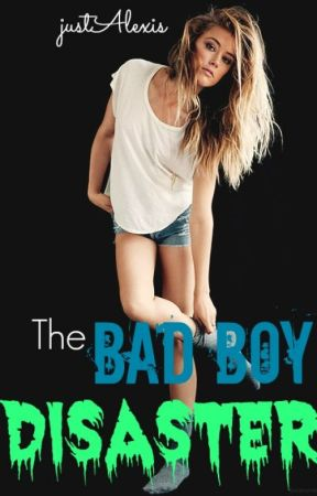 The Bad Boy Disaster by justAlexis