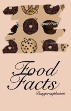 Food facts by DangerExplosion