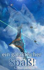 Ein galaktischer Spaß! by mangafranzi