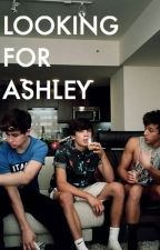 LOOKING FOR ASHLEY {Hayes Grier} by GirlieGrier