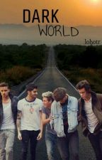 Dark World [One Direction] by lohotr