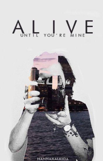 ALIVE 3-Until You're Mine