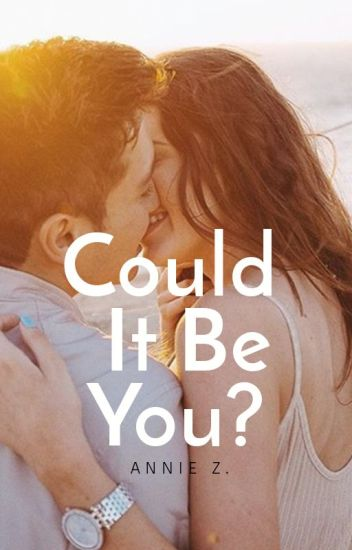 Could It Be You? [Editing]
