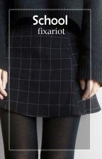 school ➳ c.h by fixariot