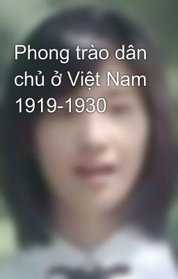 Phong trào dân chủ ở Việt Nam 1919-1930
