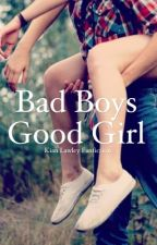 Bad Boys Good Girl by NetflixToNeverland