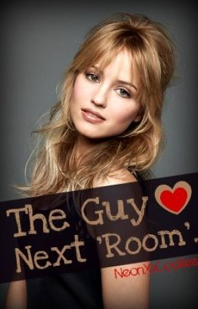The Guy Next 'Room' ( Being re-written as 'sugar coated lies') by NeonXxCookies
